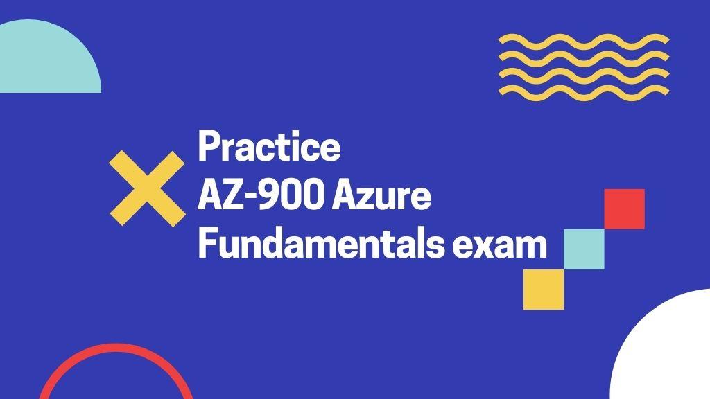 Practice AZ-900 Azure Fundamentals Certification Questions