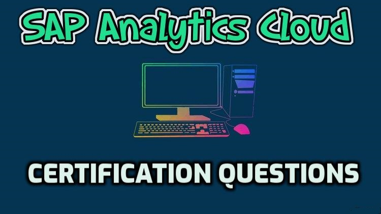 SAP Analytics Cloud { C_SAC_2102 } Certification Questions/Dumps - 2021
