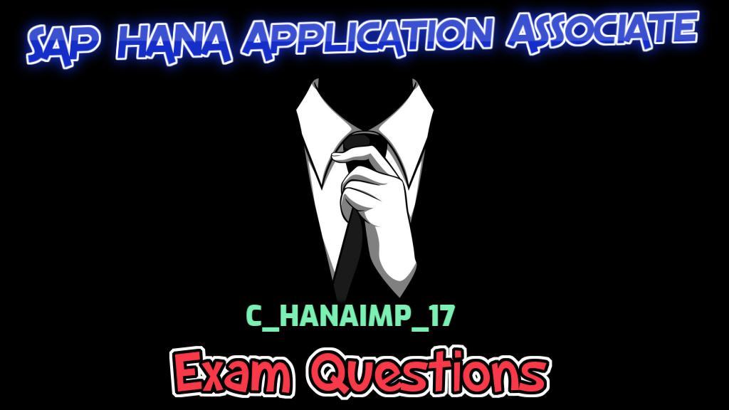 SAP HANA Application Associate { C_HANAIMP_17 } Certification Questions/Dumps - 2021