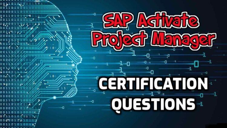 SAP Activate Project Manager { C_ACTIVATE13 } Certification Questions / Dumps - 2021